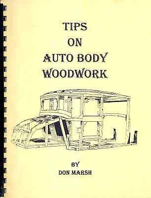 Tips on Autobody Woodwork...Tips Manual by Don Marsh to Restore Wood Bodied Cars