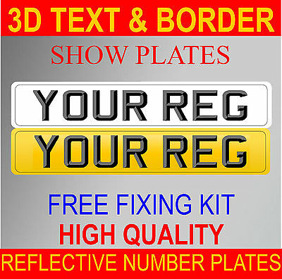*** 3D *** Reg Number Plates Rear & Front Pair Show Plates 3D Text With Border
