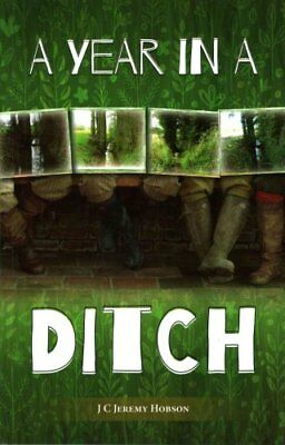 A Year in a Ditch by J. C. Jeremy Hobson 9781849951647 (Paperback, 2016)