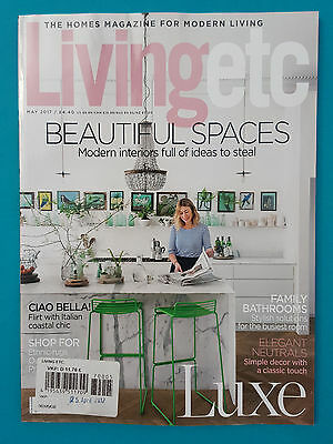 Living etc THE HOMES MAGAZINE FOR MODERN LIVING MAY 2017 ungel. 1A abs. TOP