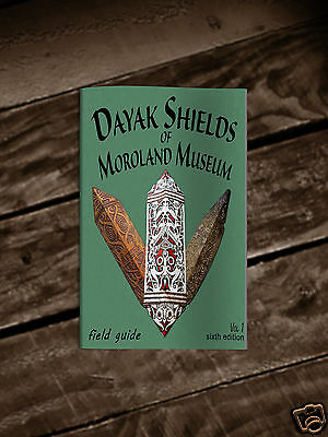 DaYak Shields of the Moroland Museum  (Book# 6)  Volume # 1