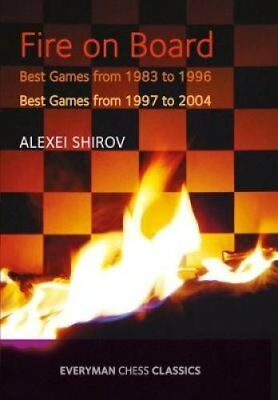 Fire on Board Best Games from 1983-2004 by Alexei Shirov 9781781943977