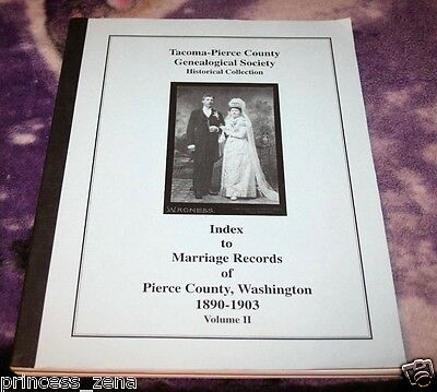 Index to Marriage Records Of Pierce County Washington 1890 1903 Vol 2 Historical