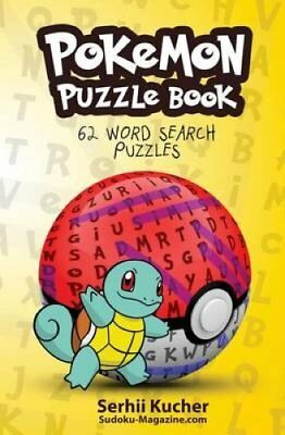 Pokemon Puzzle Book - 62 Word Search Puzzles by Serhii Kucher 9781536976144