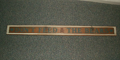 Beautiful Large Wood Sign - DON'T FEED THE BEARS - Nearly 4 feet long