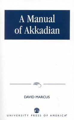 A Manual of Akkadian by David Marcus (Paperback, 1978)