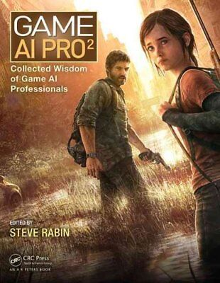 Game AI Pro 2 Collected Wisdom of Game AI Professionals 9781482254792