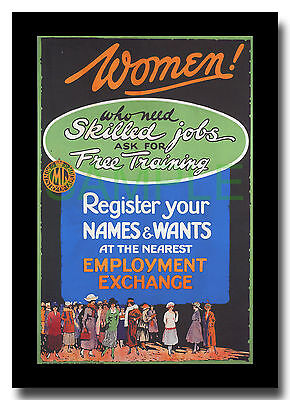 Women who need skilled jobs WW1 framed poster reproduction S T C Weeks