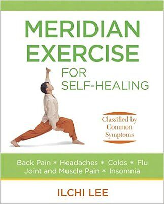 Meridian Exercise For Self Healing . Ilchi Lee