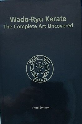 Wado-Ryu Karate the Complete Art Uncovered