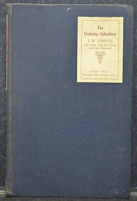 1st edition of The Undying Splendour by j. W. Streets - Published 1917
