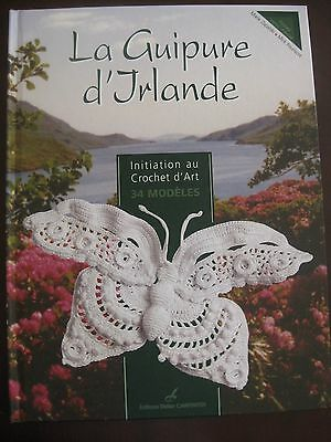 La Guipure d'Jrlande - Irish crochet in Clones style bu not bobbin lace book oop