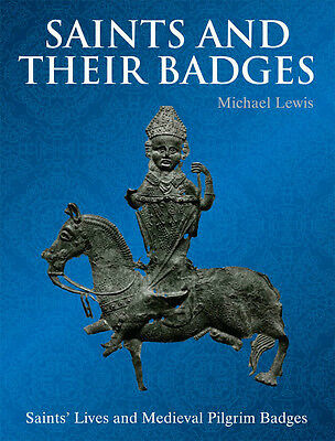 Saints Lives And Medieval Pilgrim Badges ( Book ) Treasurelanddetectors Est/2003
