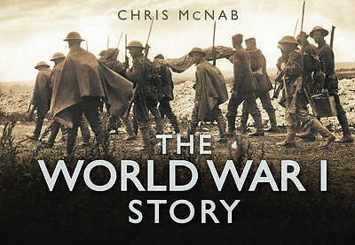 The World War 1 Story (Story Series), McNab, Chris, New Book