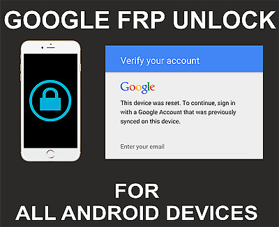 Google FRP unlock Service: Samsung, LG, Sony, HTC, All Android Devices: Fast
