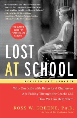 Lost at School Why Our Kids with Behavioral Challenges Are Fall... 9781501101496