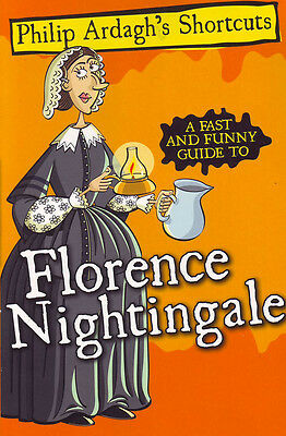 Philip Ardagh's Shortcuts     Florence Nightingale       1999