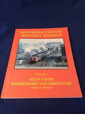 Southern Pacific Historic Diesels Volume 9: Alco PA/ PB Passenger Locomotives
