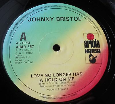 "Johnny Bristol -  Love No Longer Has A Hold On Me - Hansa 12""  Modern Soul 1980"