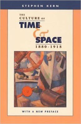 The Culture of Time and Space, 1880-1918 - 9780674021693