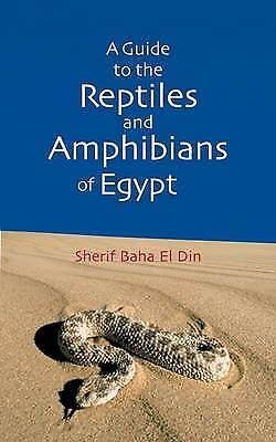 A Guide to the Reptiles and Amphibians of Egypt - 9789774249792