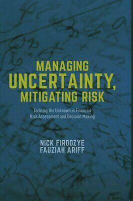 Managing Uncertainty, Mitigating Risk 2015 Tackling the Unknown... 9781137334534