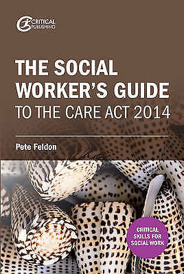 The Social Worker's Guide to the Care Act 2014 - 9781911106685