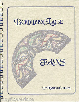 Bobbin Lace Fans by Louise Colgan lacemaking book Torchon, Bucks, Beds, Russian