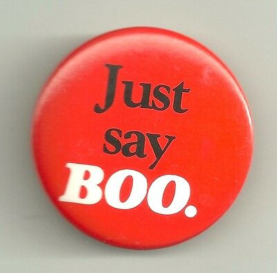 Halloween Pinback Pin Button  Just Say Boo