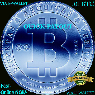 .01 BITCOIN - Quick-Payout - Multiple Payment Methods -.01 BTC- LOOK!!