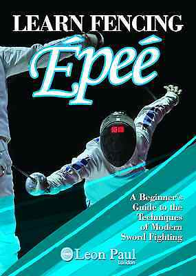 Learn Fencing - Epee Book - A Beginner's Guide