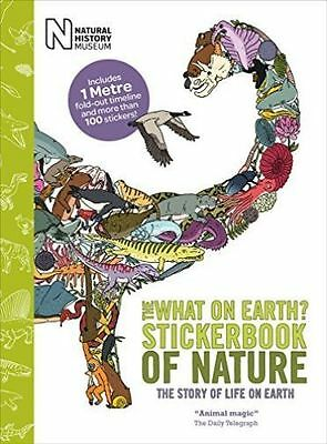 The What on Earth? Stickerbook of Nature With Timeline, Natural History Museum