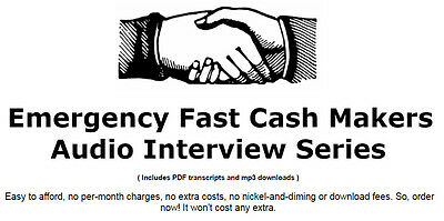 Emergency Fast Cash Makers Audio Interview Series