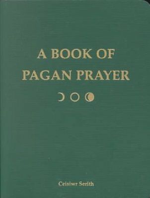 A Book of Pagan Prayer by Ceisiwr Serith 9781578632558 (Paperback, 2002)