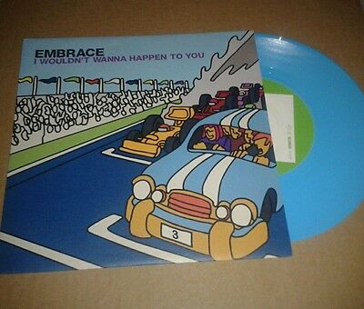 """Embrace - I Wouldn't Wanna Happen To You RARE 7"""" blue  vinyl #'2704"""