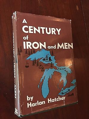 Century Iron and Men, Harlan Hatcher, 1st Ed. signed, dj, transmittal from CCIC