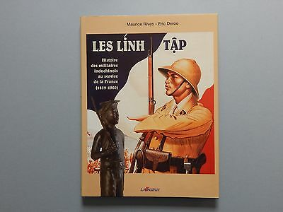 Les Linh Tap Histoire Militaires Indochinois 1859-1960 Eric Deroo Maurice Rives