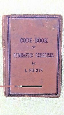 Code-Book Of Gymnastic Exercises by L. Puritz.