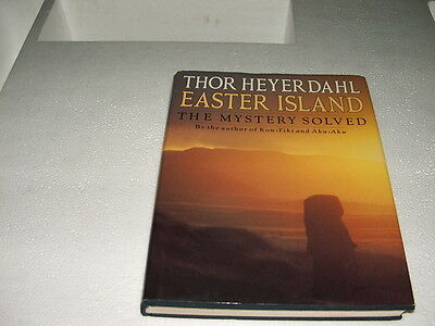 EASTER ISLAND, The Mystery Solved; Thor Heyerdahl