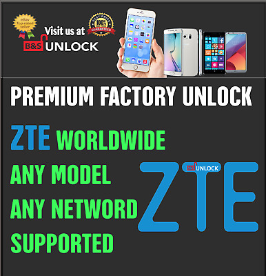 ZTE PREMIUM FACTORY UNLOCK CODE WORLDWIDE ANY MODEL ANY NETWORK Direct from ZTE