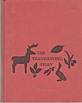 THE THANKSGIVING STORY by Alice Dalgliesh Illus by. Helen Sewell  1954 No DJ