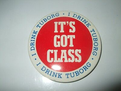 I DRINK TUBORG - IT'S GOT CLASS Vintage 80s PINBACK Beer Button