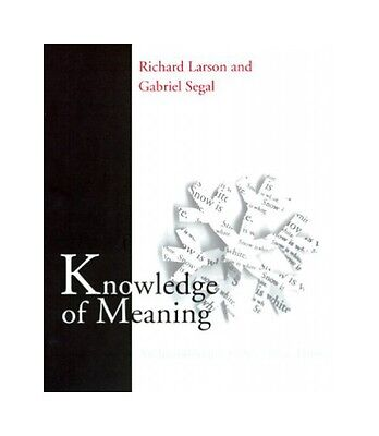 Knowledge of Meaning: An Introduction to Semantic Theory. Larson, Richard and Ga