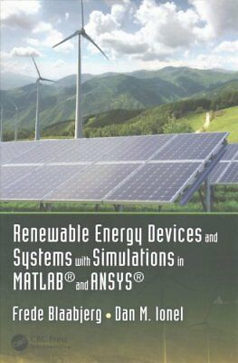Renewable Energy Devices and Systems with Simulations in MATLAB and ANSYS by...