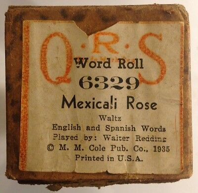 QRS Word Roll 6329 MEXICALI ROSE Waltz Played by Walter Redding VINTAGE 1935