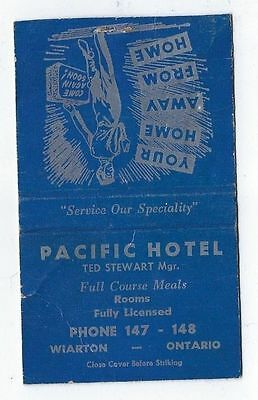 Vintage Pacific Hotel( Ted Stewart Mgr)  Wiarton Ontario Matchcover