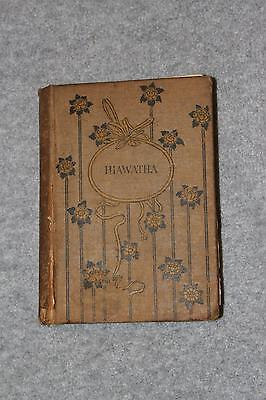 1898 1ST EDITION The Song of Hiawatha Henry Wadsworth Longfellow Hardcover Book
