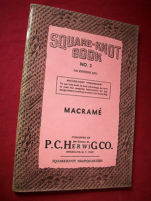 Macrame Square-Knot Book # 3 Herwig 5th Edition Softback 1971 As Seen