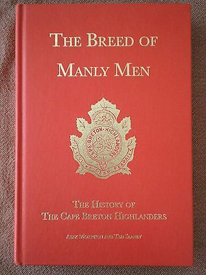 The Breed of Manly Men, History of the Cape Breton Highlanders Book - Signed
