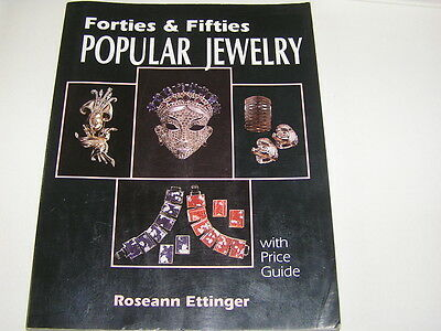 Popular Jewelry Forties & Fifties with price Guide - Roseann Ettinger  159 p.